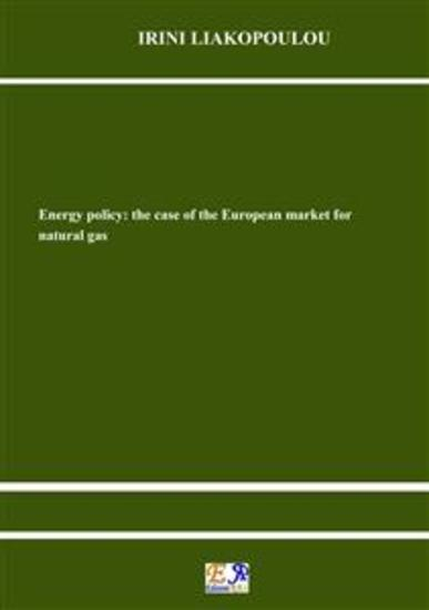 Energy policy: the case of the European market for natural gas - cover