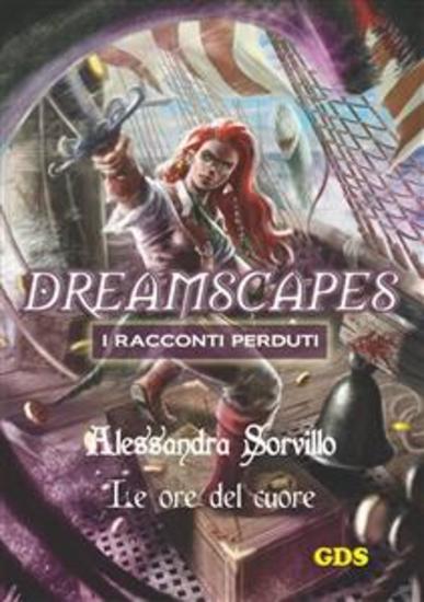 Le ore del cuore- Dreamscapes - i racconti perduti - volume 12 - cover