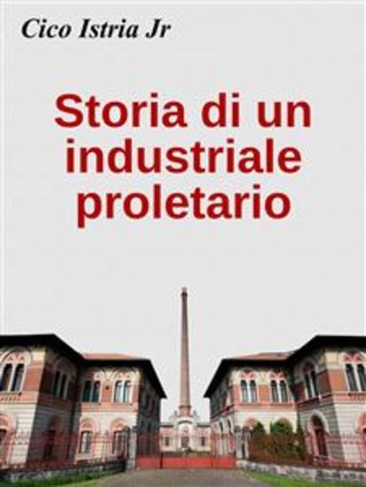 Storia di un industriale proletario - cover