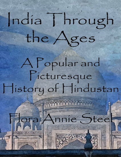 India Through the Ages: A Popular and Picturesque History of Hindustan - cover