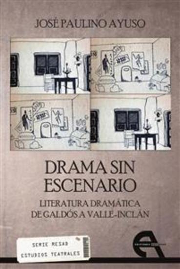 Drama sin escenario - Literatura Dramática de Galdós a Valle-Inclán - cover