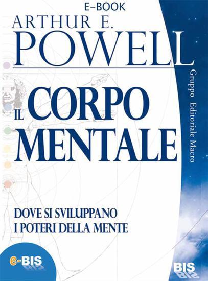 Il corpo mentale - Dove si sviluppano i poteri della mente - cover