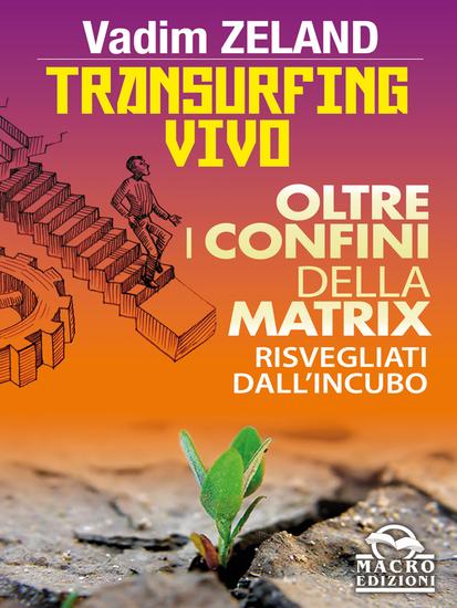 Transurfing Vivo - Oltre i confini della Matrix - Risvegliati dall'incubo - cover