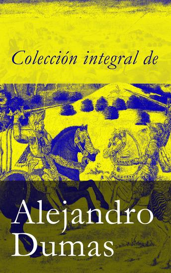 Colección integral de Alejandro Dumas - cover