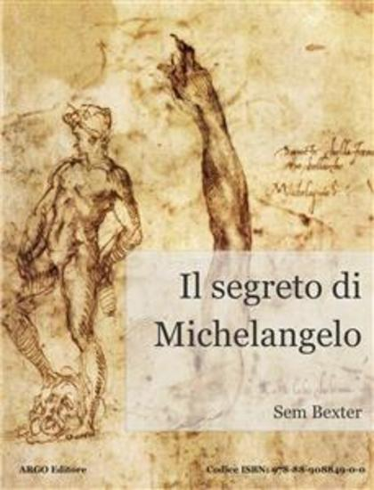 Il segreto di Michelangelo - Un thriller noir celato dietro una scia di crimini efferati - cover