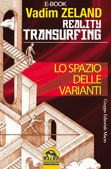 Reality Transurfing - Lo spazio delle varianti - Transurfing: come scivolare attraverso la realtà - cover