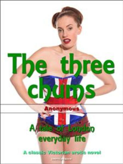 The three chums - A tale of London everyday life - cover
