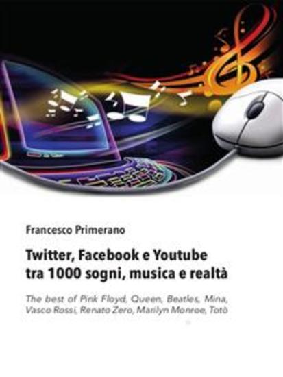 Twitter Facebook e Youtube tra 1000 sogni musica e realtà - cover