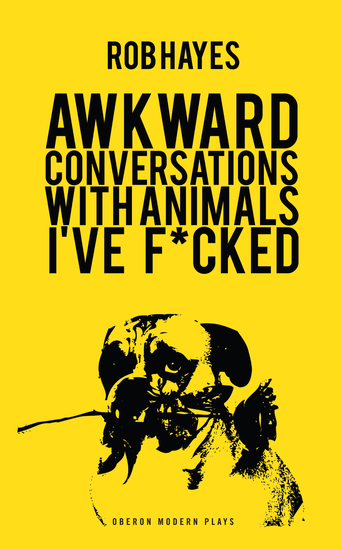 Awkward Conversations with Animals I've Fucked - cover
