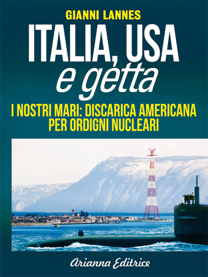 Italia Usa e getta - I nostri mari:discarica americana per ordigni nucleari - cover