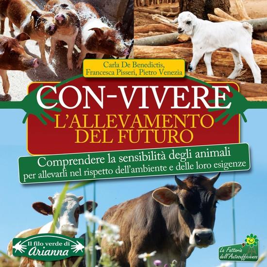 Con-Vivere L'allevamento del futuro - Comprendere la sensibilità degli animali per allevarli nel rispetto dell'ambiente e delle loro esigenze - cover
