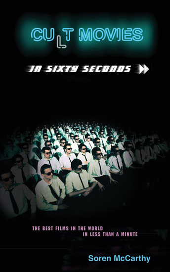 Cult Movies in Sixty Seconds - The Best Films in the World in Less Than a Minute - cover