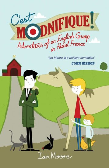 C'est Modnifique! - Adventures of an English Grump in Rural France - cover