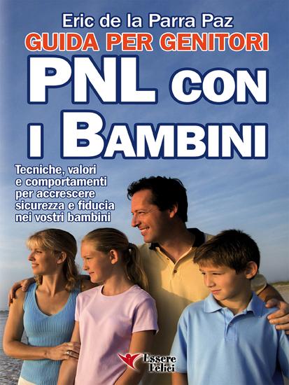 PNL con i bambini - Guida per i genitori - Tecniche valori e comportamenti per accrescere sicurezza e fiducia nei vostri bambini - cover