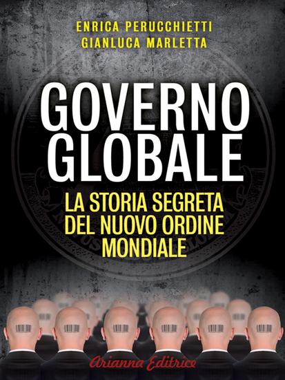 Governo Globale - La storia segreta del nuovo ordine mondiale - cover