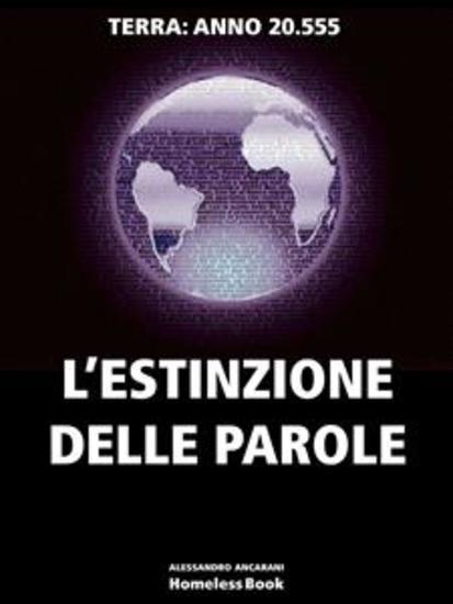 L'ESTINZIONE DELLE PAROLE Terra anno 20555 - cover