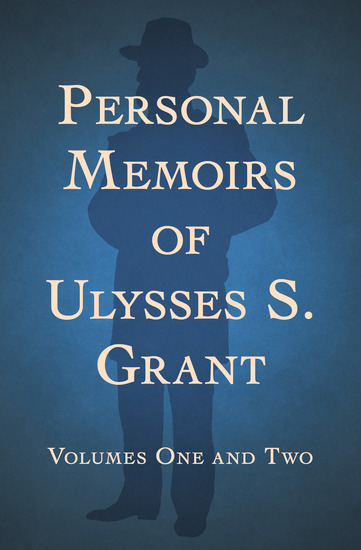Personal Memoirs of Ulysses S Grant - Volumes One and Two - cover