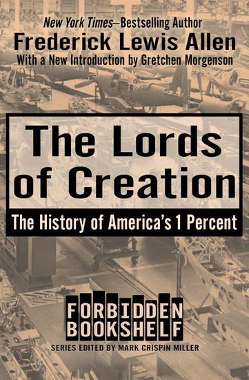 The Lords of Creation - The History of America's 1 Percent - cover