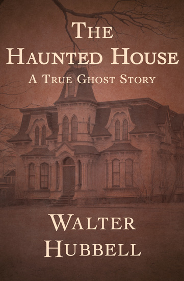 The Haunted House - A True Ghost Story - cover