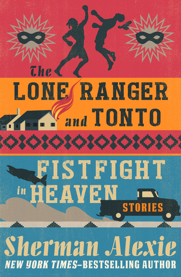 The Lone Ranger and Tonto Fistfight in Heaven - cover