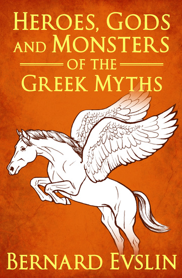 Heroes Gods and Monsters of the Greek Myths - cover