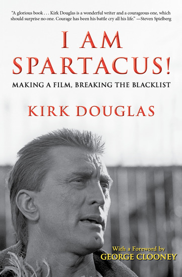 I Am Spartacus! - Making a Film Breaking the Blacklist - cover