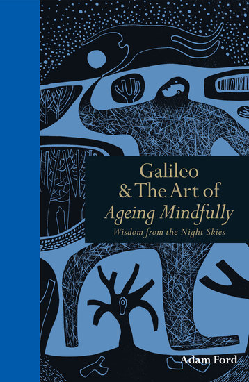 Galileo & the Art of Ageing Mindfully - Wisdom of the night skies - cover