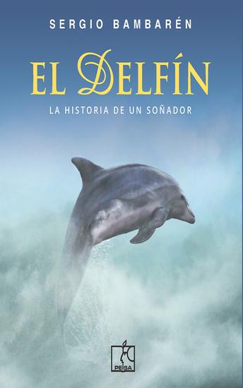 El Delfín - La historia de un soñador - cover