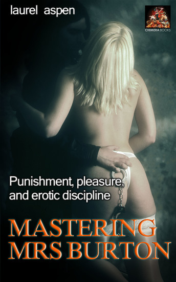 Mastering Mrs Burton - Punishment pleasure and erotic discipline - cover