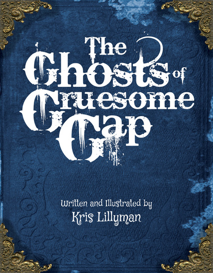 The Ghosts of Gruesome Gap: A spooky tale of folks long departed that's not for the faint or feeble-hearted - Hilariously haunted fun for kids packed with chucklingly chilling illustrations - cover
