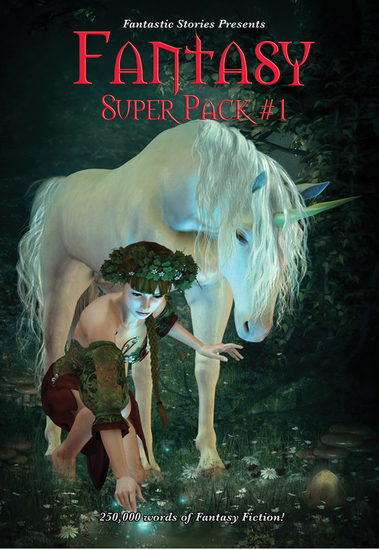 Fantastic Stories Presents: Fantasy Super Pack #1 - With linked Table of Contents - cover