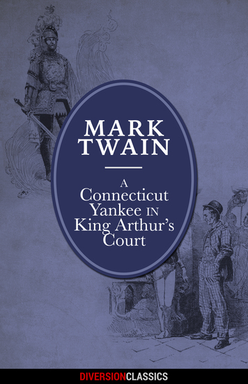 A Connecticut Yankee in King Arthur's Court (Diversion Illustrated Classics) - cover