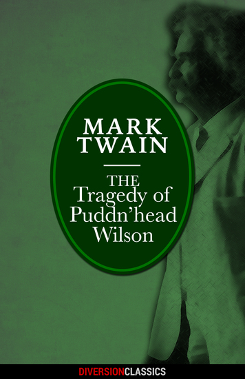 The Tragedy of Pudd'nhead Wilson (Diversion Classics) - cover