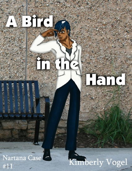A Bird In the Hand: A Project Nartana Case #11 - cover