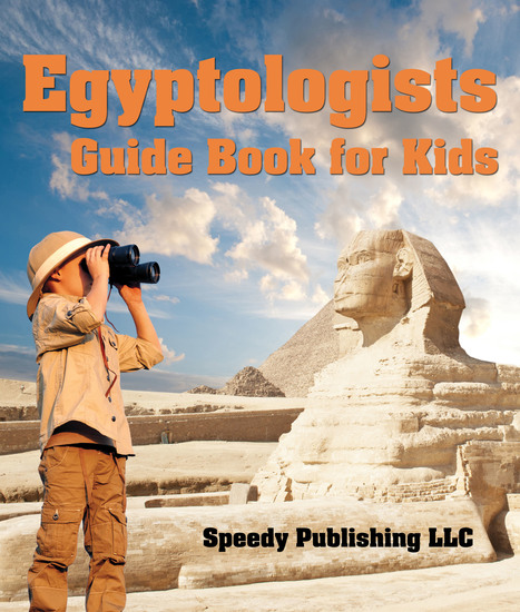 Egyptologists Guide Book For Kids - Awesome Kids Travel Book - cover
