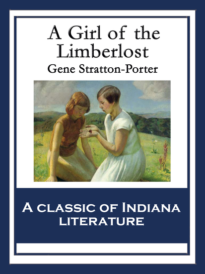 A Girl of the Limberlost - With linked Table of Contents - cover