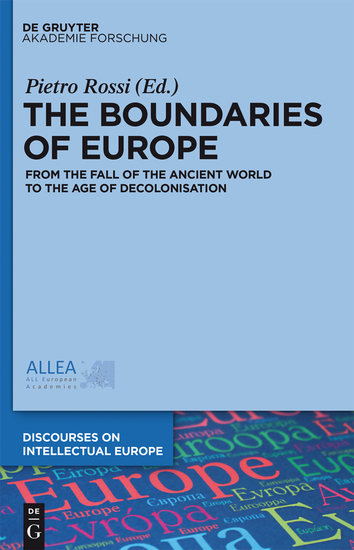 The Boundaries of Europe - From the Fall of the Ancient World to the Age of Decolonisation - cover