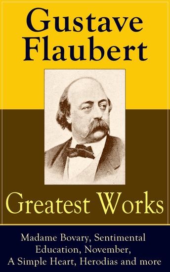 gustave flaubert a simple heart Une vie, une œuvre : gustave flaubert, une apparition (1821-1880) [2007] - duration: 58:50 rien ne veut rien dire 6,230 views.