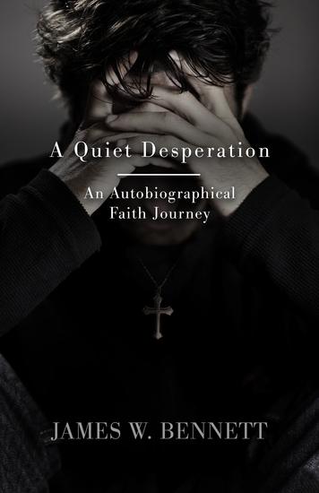 A Quiet Desperation - An Autobiographical Faith Journey - cover
