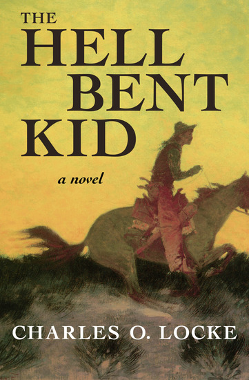 The Hell Bent Kid - A Novel - cover