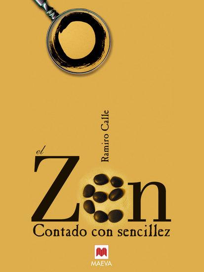 El Zen contado con sencillez - Una corriente vital que nos puede resultar de gran ayuda en los tiempos que vivimos hoy día - cover