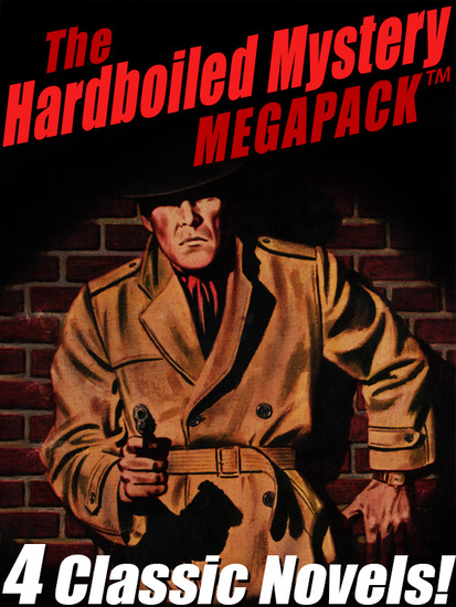 The Hardboiled Mystery MEGAPACK ™: 4 Classic Crime Novels - cover