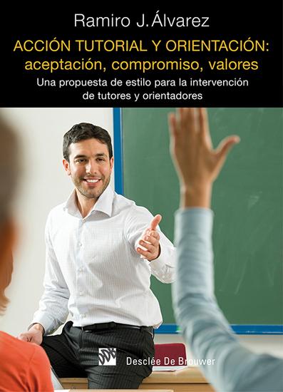 Acción tutorial y orientación: aceptación compromiso valores - Una propuesta de estilo para la intervención de tutores y orientadores - cover