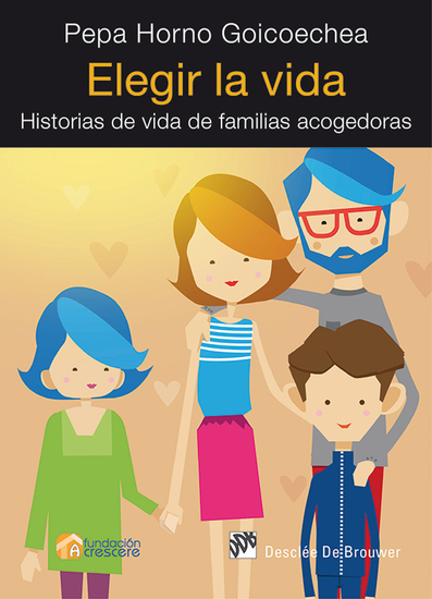 Elegir la vida - Historias de vida de familias acogedoras - cover