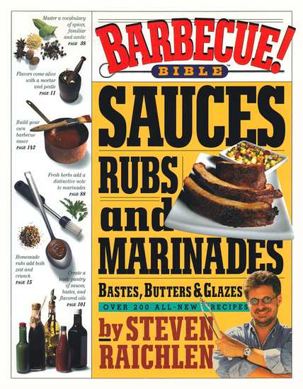 Barbecue! Bible Sauces Rubs and Marinades Bastes Butters and Glazes - cover