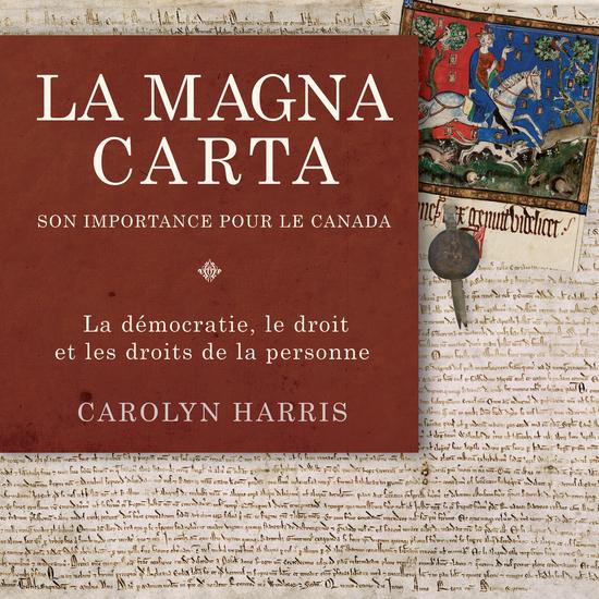 La Magna Carta son importance pour le Canada - La démocratie le droit et les droits de la personne - cover