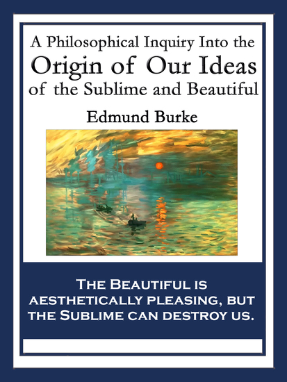 A Philosophical Inquiry Into the Origin of Our Ideas of the Sublime and Beautiful - With linked Table of Contents - cover
