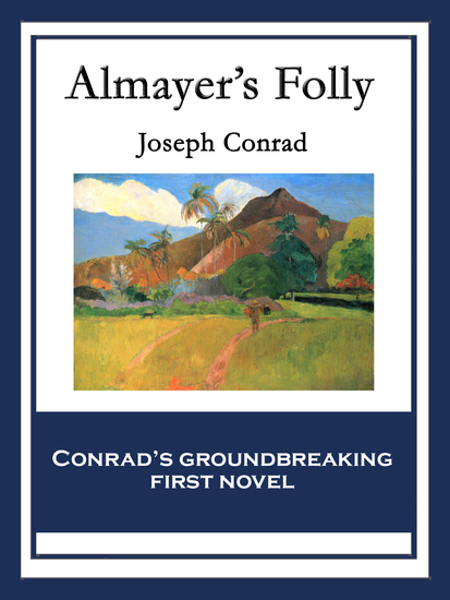Almayer's Folly - With linked Table of Contents - cover