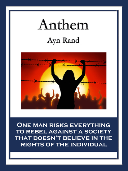 the conflict of the individual versus society in ayn rands novella anthem When ayn rand uses we in anthem, she is talking about the collective we where the group is more important than the individual in society the novella, anthem, starts with the opening line, it is a sin to write this the writer is, of course, equality, and he is in the tunnel he discovers below the city.