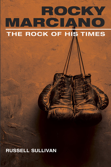 Rocky Marciano - The Rock of His Times - cover